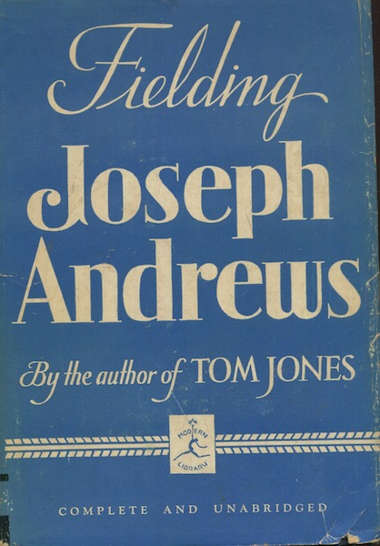 The History And Adventures Of Joseph Andrews And Of His Friend, Mr. Abraham Adams; Written In The Imitation Of the Manner Of Cervantes... Introduction by Howard Mumford Jones. Henry Fielding.