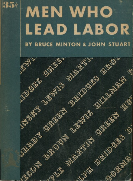 Men Who Lead lLabor. With Drawings by Scott Johnston. Bruce Minton, John Stuart.