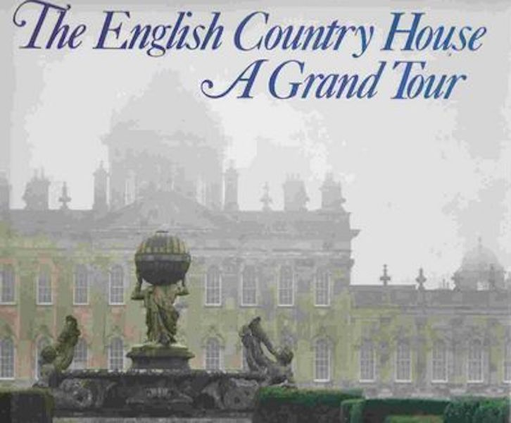 The English Country House, A Grand Tour. Gervase Jackson-Stops, James Pipkin.