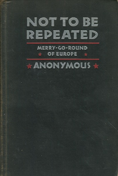 Not to Be Repeated, Merry-Go-Round Of Europe. Anonymous.