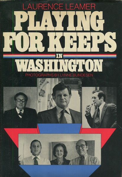 Playing for Keeps in Washington. Laurence Leamer.