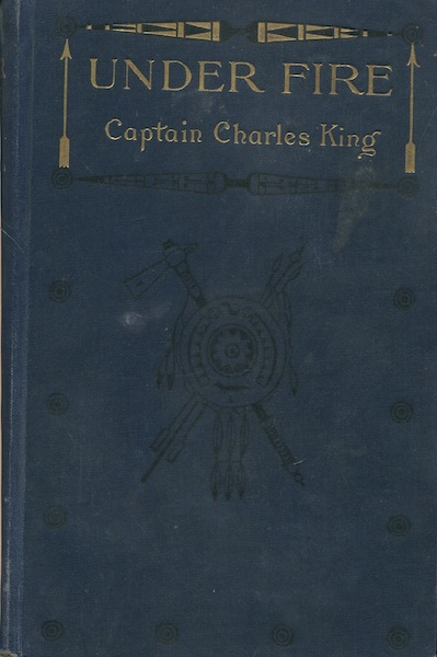 Under Fire. Captain Charles King.