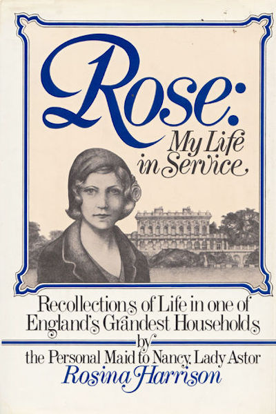 Rose: My Life In Service. Rosina Harrison.