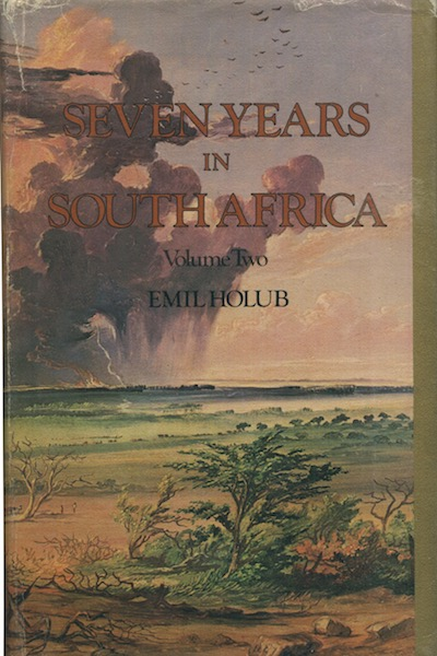 Seven Years in South Africa: Travels, Researches, and Hunting Adventures, Between the Diamond-Fields and the Zambesi, 1872-79 Volume 2 Only. Emil Holub.