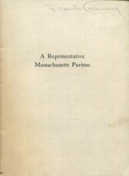 A Representative Massachusetts Puritan: Increase Mather. Considered In Relation To The Animadversions Of Sundry Writers On The Colonial History Of The Bay Colony, A Portion of Winship's introductory essay to Thomas Holmes' bibliography of Increase Mather. George Parker Winship.