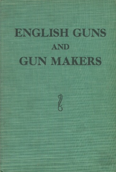 English Guns and Gun Makers. H. J. And Martin Rywell Blanch.