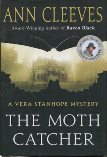 The Moth Catcher; A Vera Stanhope Mystery. Ann Cleeves.