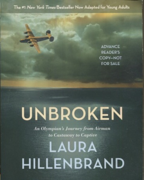 Unbroken, An Olympian's Journey from Airman to Castaway to Captive. Laura Hillenbrand.