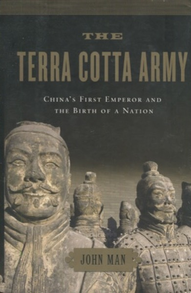 The Terra Cotta Army. John Man.