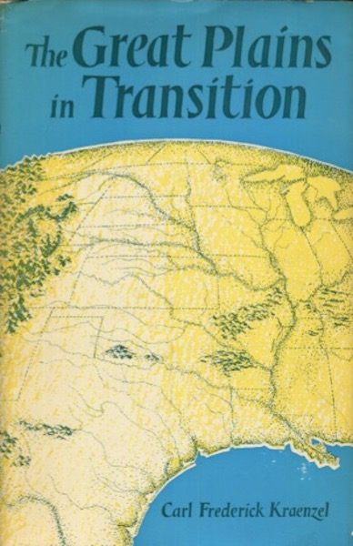 The Great Plains In Transition. Carl Frederick Kraenzel.