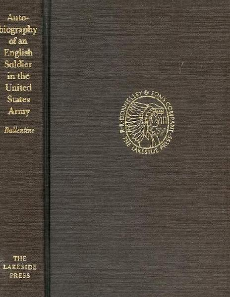 Autobiography Of An English Soldier In The United States Army. George Ballentine, William H. Goetzmann.
