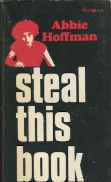 Steal This Book; Accessories after the Fact: Tom Forcade, Bert Cohen. Abbie Hoffman, Co-conspirator Izack Haber.