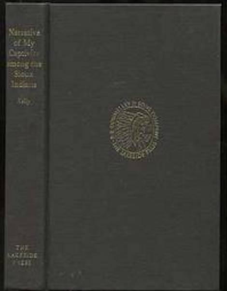 Narrative Of My Captivity Among The Sioux Indians; Edited by Clark & Mary Lee Spence. Fanny Kelly.