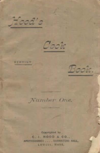 Hood's Cook Book Number One. C. I. Hood, Co. Apothecaries.