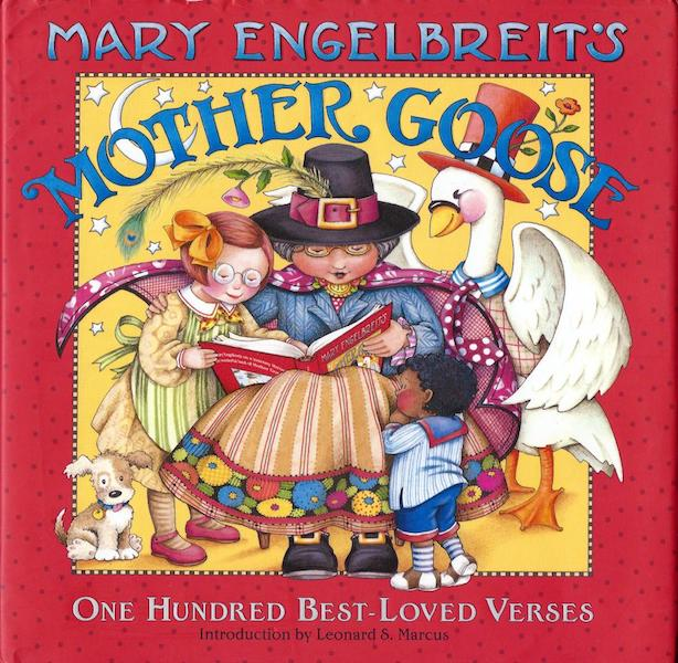 Mary Engelbreit's Mother Goose, One Hundred Best Loved Verses; Introduction by Leonard S. Marcus. Mother Goose.