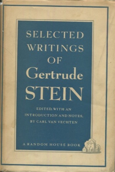 Selected Writings Of Gertrude Stein; Edited with an Introduction and Notes By Carl Van Vechten. Gertrude Stein.