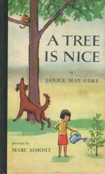 A Tree Is Nice; Pictures by Marc Simont. Janice May Udry.