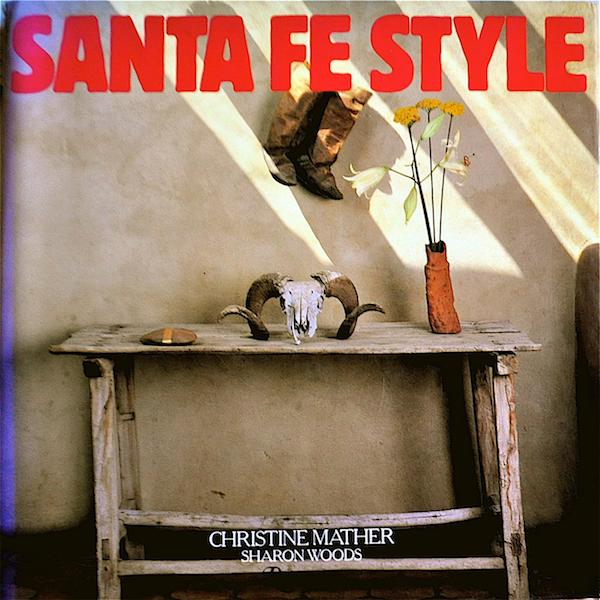 Santa Fe Style; With photographs by Jack Parson, Robert Reck and others. Christine Mather, Sharon Woods.