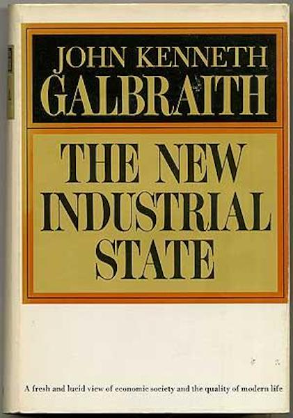 The New Industrial State. John Kenneth Galbraith.