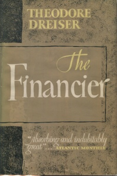 The Financier. Theodore Dreiser.