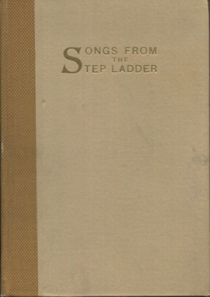 Songs From The Step Ladder; Foreword by George Steele Seymour. The Book Fellows of Chicago.