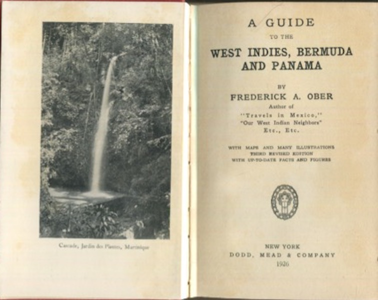 A Guide To The West Indies, Bermuda And Panama; With Maps And Many Illustrations...With Up-To-Date facts And Figures. Frederick A. Ober.