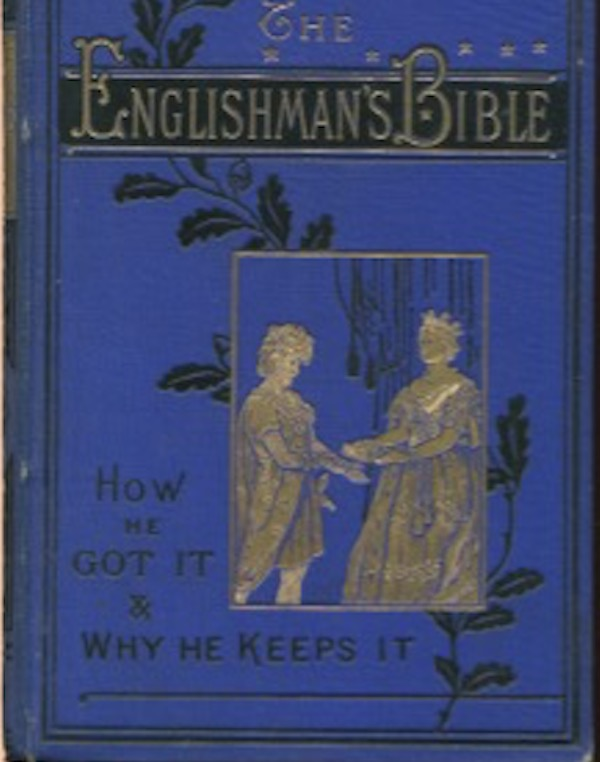 The Englishman's Bible: How He Got It And Why He Keeps It. Rev. J. Boyes.