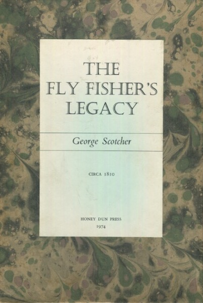 The Fly Fisher's Legacy. George Scotcher.