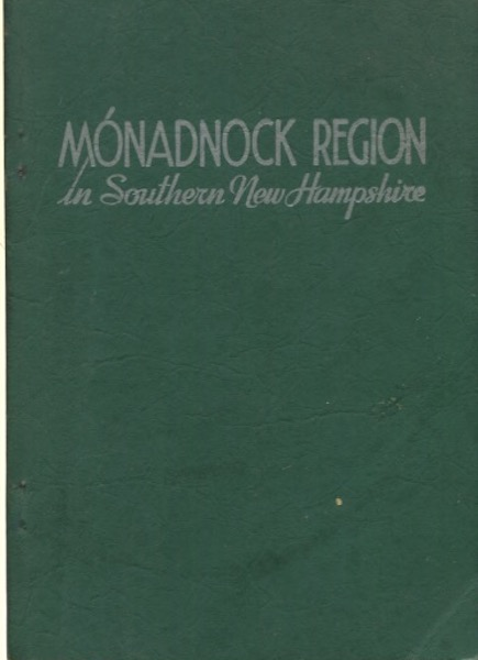 """Inviting You To Visit And To Live In The Monadnock Region, """"Land Of New Hampshire Charm"""" John E. Coffin."""