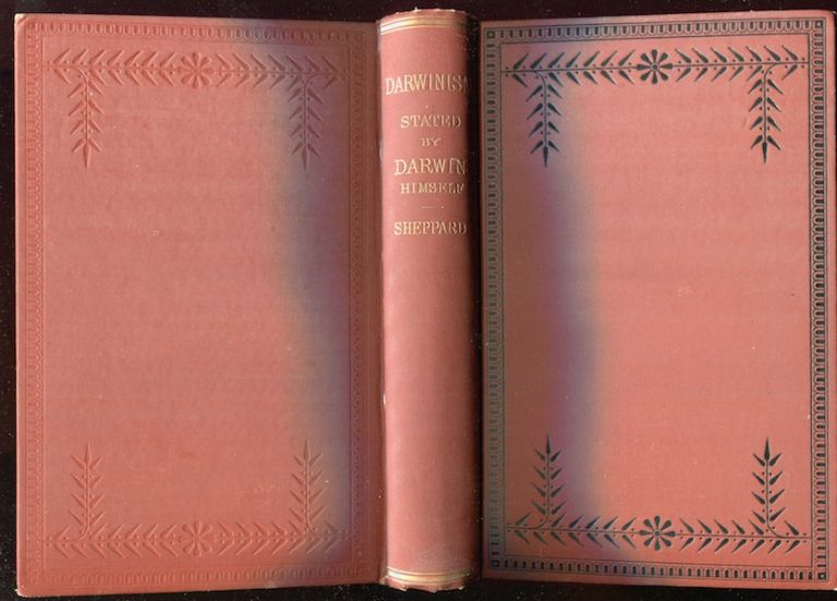 Darwinism Stated by Darwin Himself; Characteristic Passages From the Writings of Charles Darwin. Nathan Sheppard, ed.