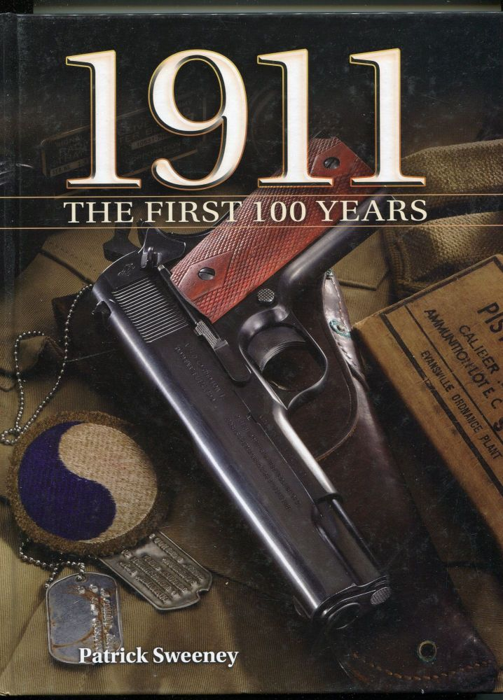 1911: The First 100 Years. Patrick Sweeney.