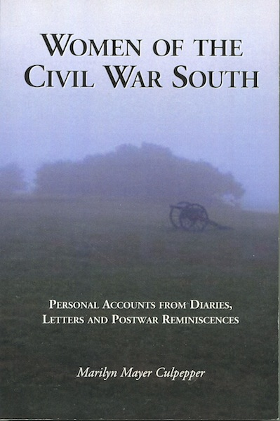Women of the Civil War South. Marilyn Mayer Culpepper.