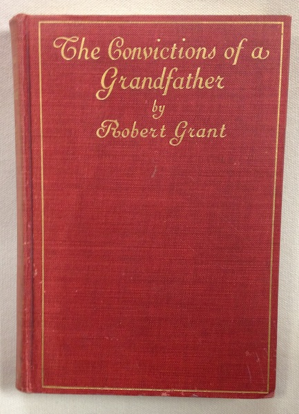 The Convictions of a Grandfather. Robert Grant.