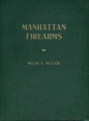 Manhattan Firearms. Waldo E. Nutter