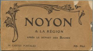 Noyon & La Region Apres The Depart Des Boches. Anonymous.