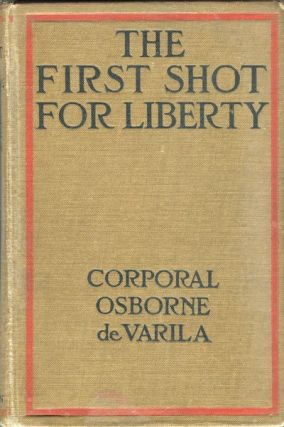 The First Shot for Liberty. Corporal Osborne De Varila.