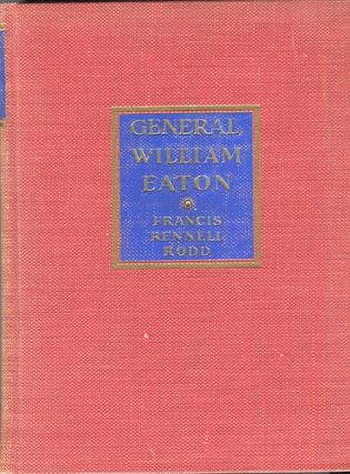 General William Eaton: The Failure of an Idea. Francis Rennell Rodd