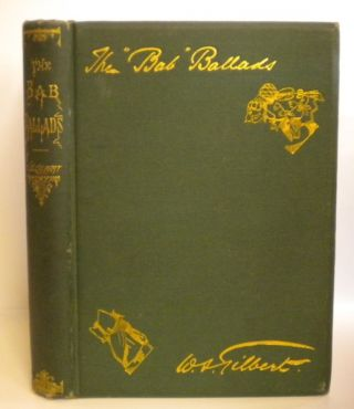 "The ""Bab"" Ballads. Much Sound and Little Sense. W. S. Gilbert"