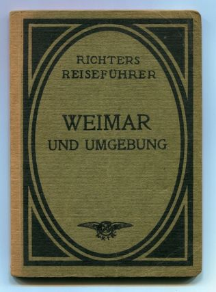 Richters Reisefuher Weimar und Umgebung, (Weimar and Surroundings). Hermann Schlag