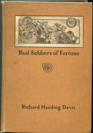 Real Soldiers Of Fortune. Richard Harding Davis