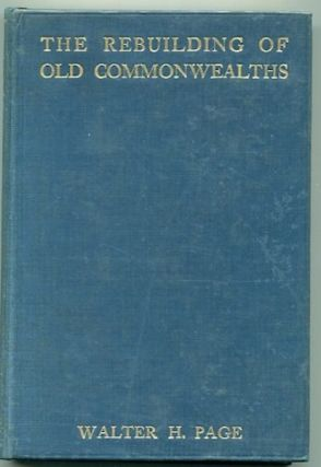 The Rebuilding of Old Commonwealths, Being Essays Towards the Training of the Forgotten Man in...