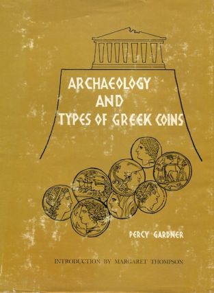 Archaeology and the Types of Greek Coins. Percy Gardner