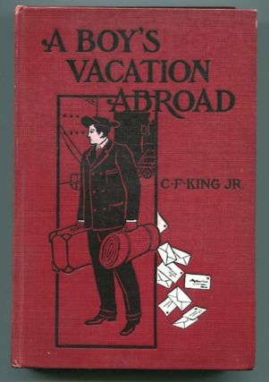 A Boy's Vacation Abroad. King Jr., ardenio, lournoy