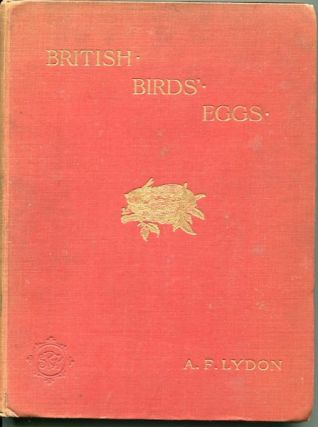 British Birds' Eggs. A. F. Lydon