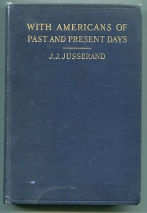 With Americans Of Past And Present Days. J. J. Jusserand