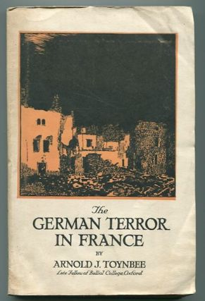 The German Terror In France. Arnold Toynbee