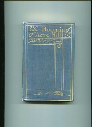 The Booming Of Acre Hill; and other reminiscences of urban and suburban life. John Kendrick Bangs