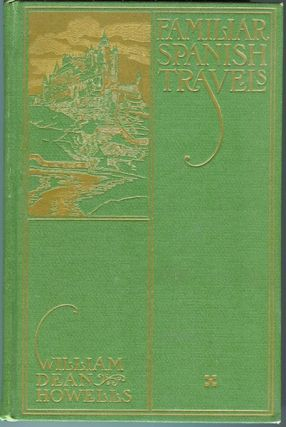 Familiar Spanish Travels. W. D. Howells