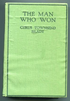 The Man Who Won. Cyrus Townsend Brady