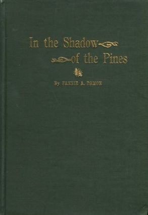 In The Shadow Of The Pines; With An Introduction By Alfred A. Furman. Fannie A. Damon